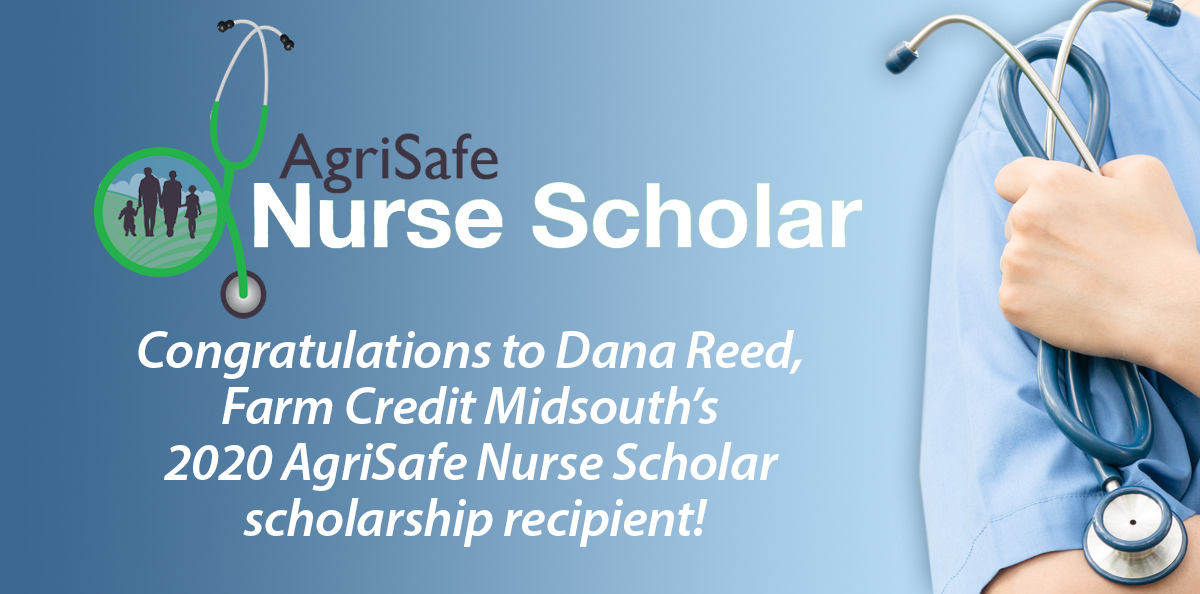 Congratulations to Dana Reed, Farm Credit Midsouth's 2020 AgriSafe Nurse Scholar Scholarship Recipient!